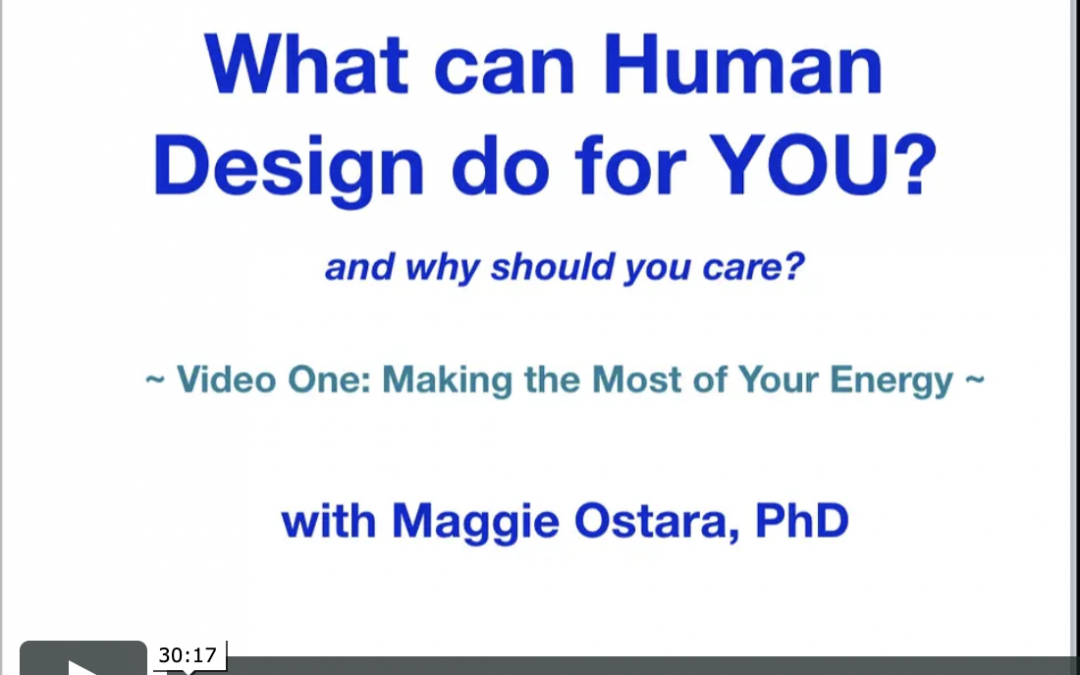 What Can Human Design Do For You — Video 1 ENERGY